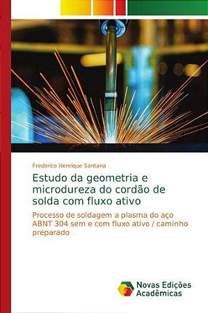 Estudo da geometria e microdureza do cordão de solda com flu