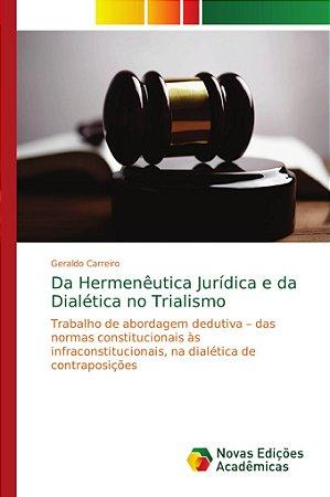 Da Hermenêutica Jurídica e da Dialética no Trialismo