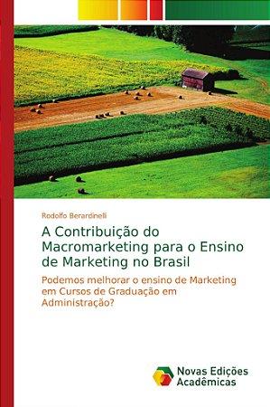 A Contribuição do Macromarketing para o Ensino de Marketing