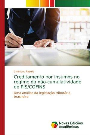 Creditamento por insumos no regime da não-cumulatividade do