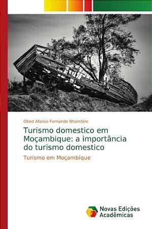 Turismo domestico em Moçambique: a importância do turismo do