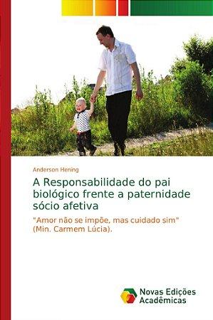 A Responsabilidade do pai biológico frente a paternidade sóc