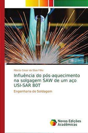 Influência do pós-aquecimento na solgagem SAW de um aço USI-
