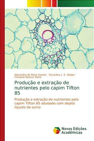 Produção e extração de nutrientes pelo capim Tifton 85