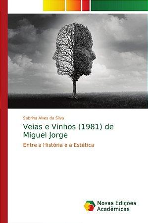 Veias e Vinhos (1981) de Miguel Jorge