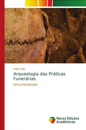 Arqueologia das Práticas Funerárias