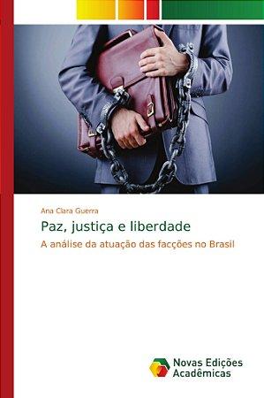 Paz; justiça e liberdade