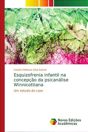 Esquizofrenia infantil na concepção da psicanálise Winnicott