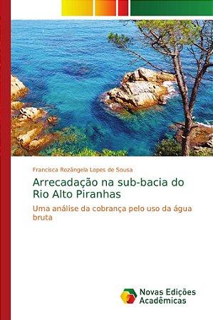 Arrecadação na sub-bacia do Rio Alto Piranhas