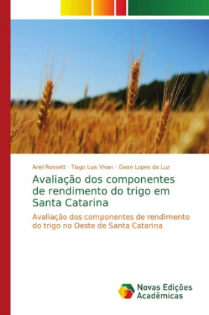 Avaliação dos componentes de rendimento do trigo em Santa Ca