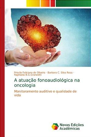 A atuação fonoaudiológica na oncologia