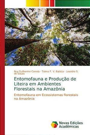 Entomofauna e Produção de Liteira em Ambientes Florestais na