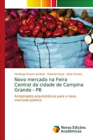 Novo mercado na Feira Central da cidade de Campina Grande -