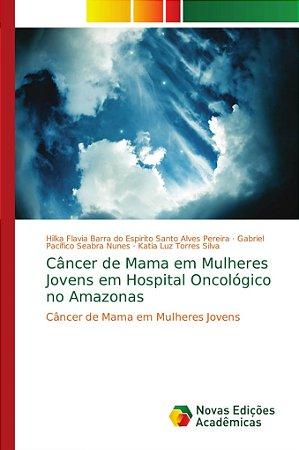 Câncer de Mama em Mulheres Jovens em Hospital Oncológico no