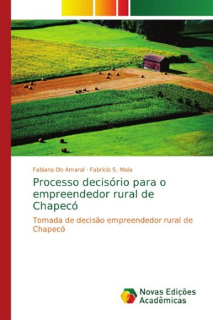 Processo decisório para o empreendedor rural de Chapecó
