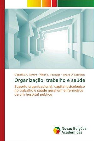 Organização; trabalho e saúde