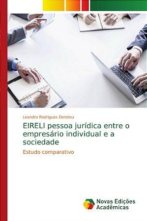 EIRELI pessoa jurídica entre o empresário individual e a soc