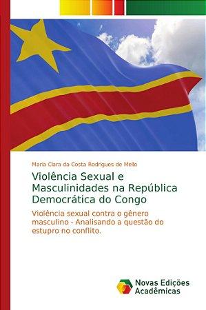 Violência Sexual e Masculinidades na República Democrática d