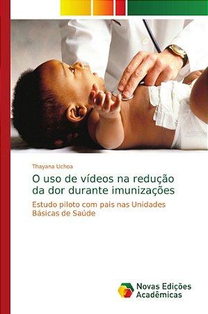 O uso de vídeos na redução da dor durante imunizações