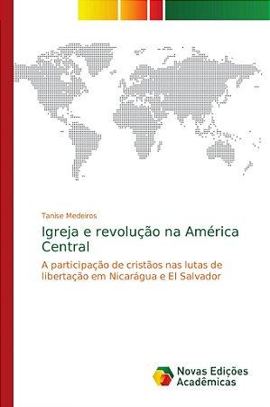 Igreja e revolução na América Central