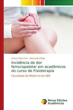 Incidência de dor femuropatelar em acadêmicos do curso de Fi