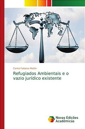 Refugiados Ambientais e o vazio jurídico existente