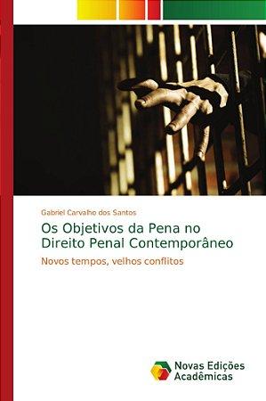 Os Objetivos da Pena no Direito Penal Contemporâneo