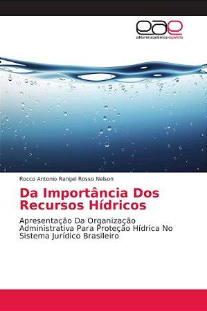 Da Importância Dos Recursos Hídricos