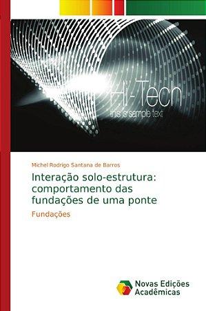 Interação solo-estrutura: comportamento das fundações de uma