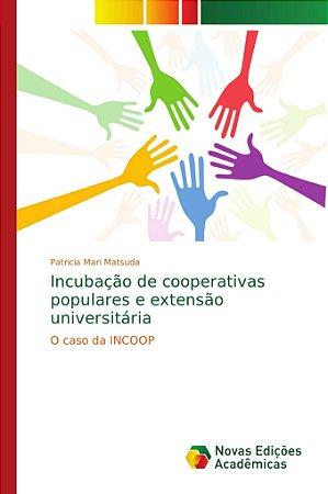 Incubação de cooperativas populares e extensão universitária