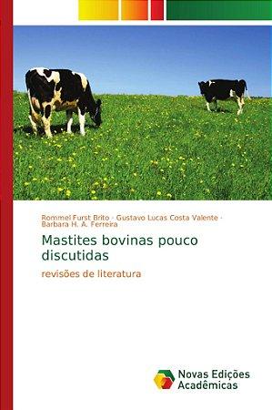 Mastites bovinas pouco discutidas