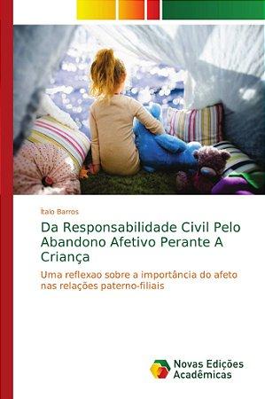 Da Responsabilidade Civil Pelo Abandono Afetivo Perante A Cr