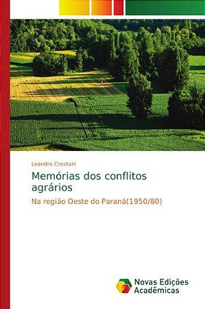 Memórias dos conflitos agrários