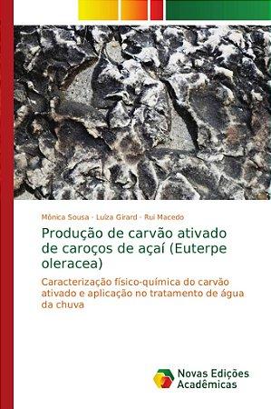 Produção de carvão ativado de caroços de açaí (Euterpe olera