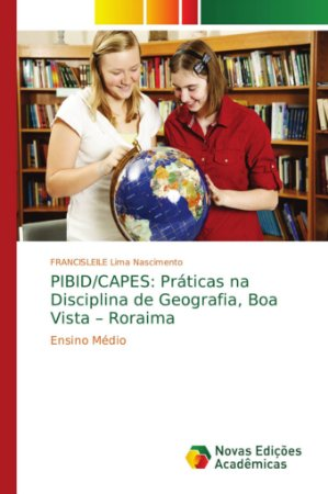 PIBID/CAPES: Práticas na Disciplina de Geografia; Boa Vista
