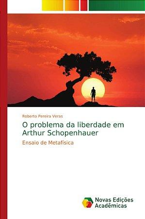 O problema da liberdade em Arthur Schopenhauer