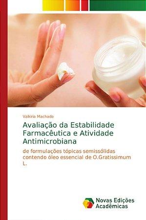 Avaliação da Estabilidade Farmacêutica e Atividade Antimicro
