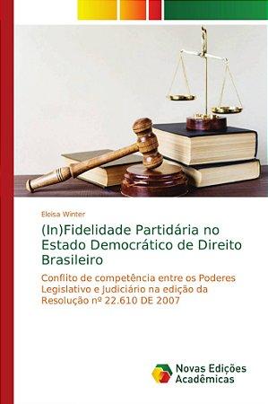 (In)Fidelidade Partidária no Estado Democrático de Direito B