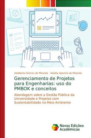 Gerenciamento de Projetos para Engenharias: uso do PMBOK e c