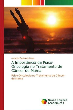 A Importância da Psico-Oncologia no Tratamento de Câncer de
