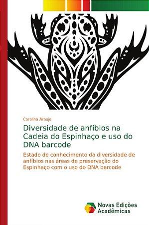 Diversidade de anfíbios na Cadeia do Espinhaço e uso do DNA