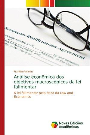 Análise econômica dos objetivos macroscópicos da lei falimen