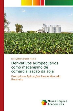 Derivativos agropecuários como mecanismo de comercialização