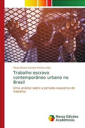 Trabalho escravo contemporâneo urbano no Brasil