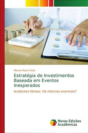 Estratégia de Investimentos Baseada em Eventos Inesperados