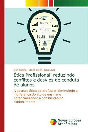 Ética Profissional: reduzindo conflitos e desvios de conduta