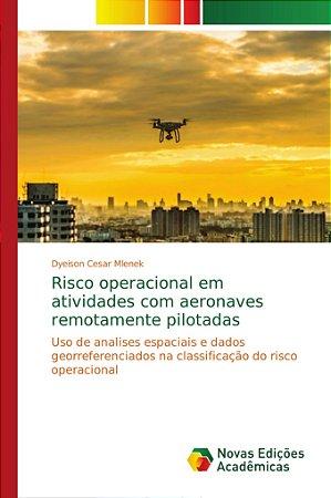 Risco operacional em atividades com aeronaves remotamente pi
