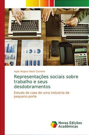 Representações sociais sobre trabalho e seus desdobramentos