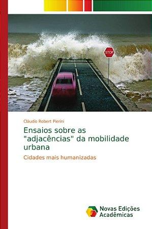 """Ensaios sobre as """"adjacências"""" da mobilidade urbana"""