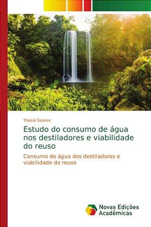 Estudo do consumo de água nos destiladores e viabilidade do